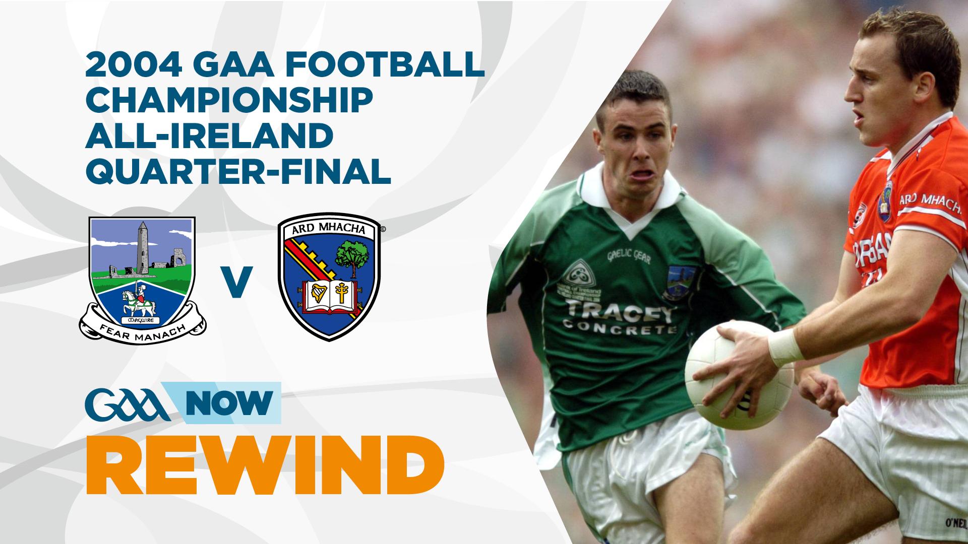 GAA Rewind: 2004 All Ireland QF Fermanagh v Armagh